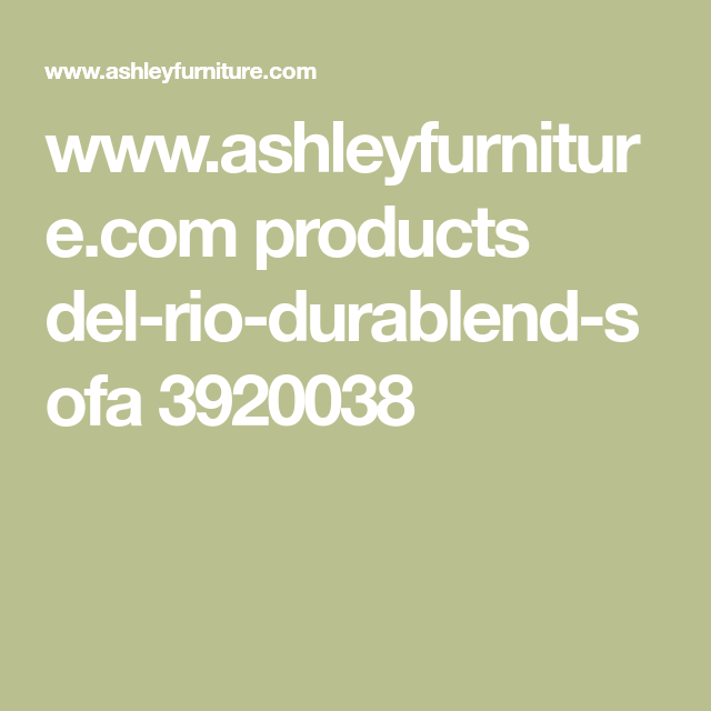 Www Ashleyfurniture Com Products Del Rio Durablend Sofa 3920038 Recliner Reclining Sofa Sofa