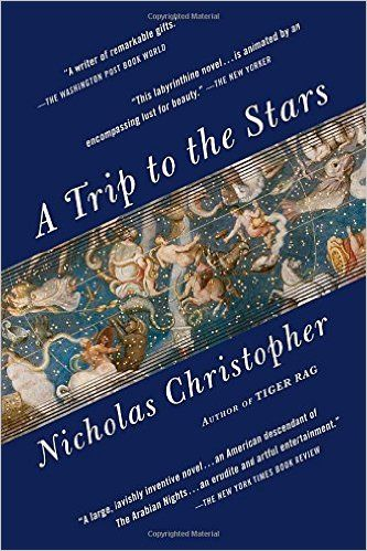 A Trip to the Stars by Nicholas Christopher June 2016