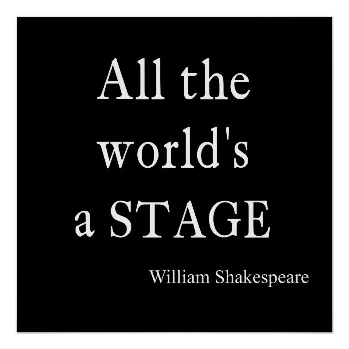 Shakespeare Quote All The World S A Stage Quotes Poster Zazzle Com Stage Quotes Shakespeare Quotes Quote Posters