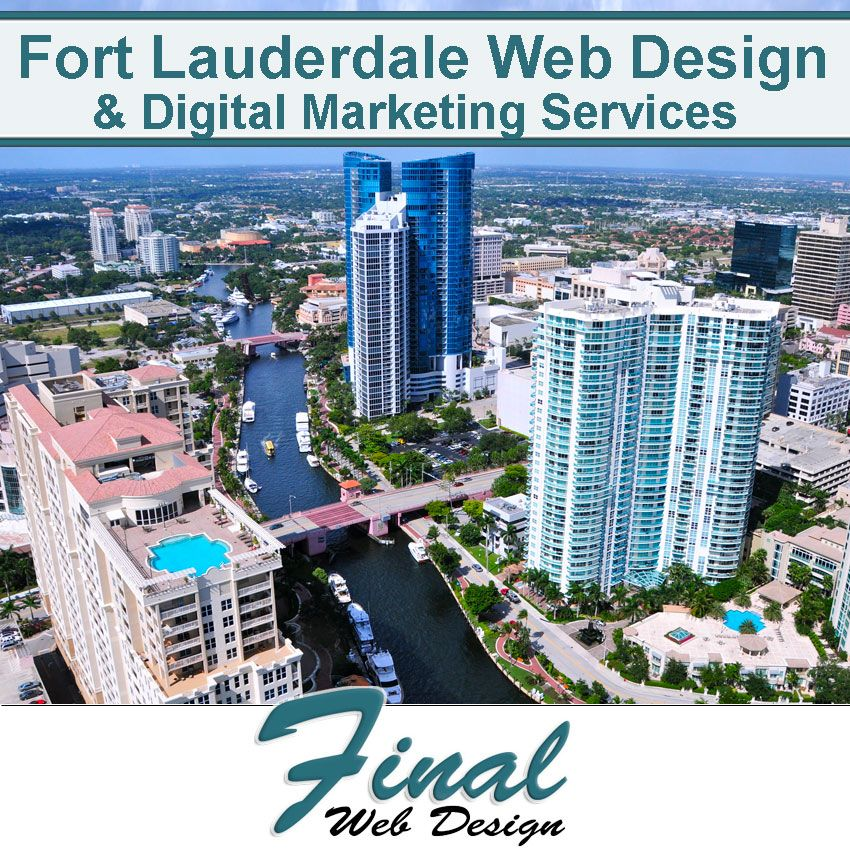 Fort Lauderdale Web Design Final Web Design Is The First Company That Comes To Mind Final Web Design Has Bui Business Web Design Web Design Online Web Design