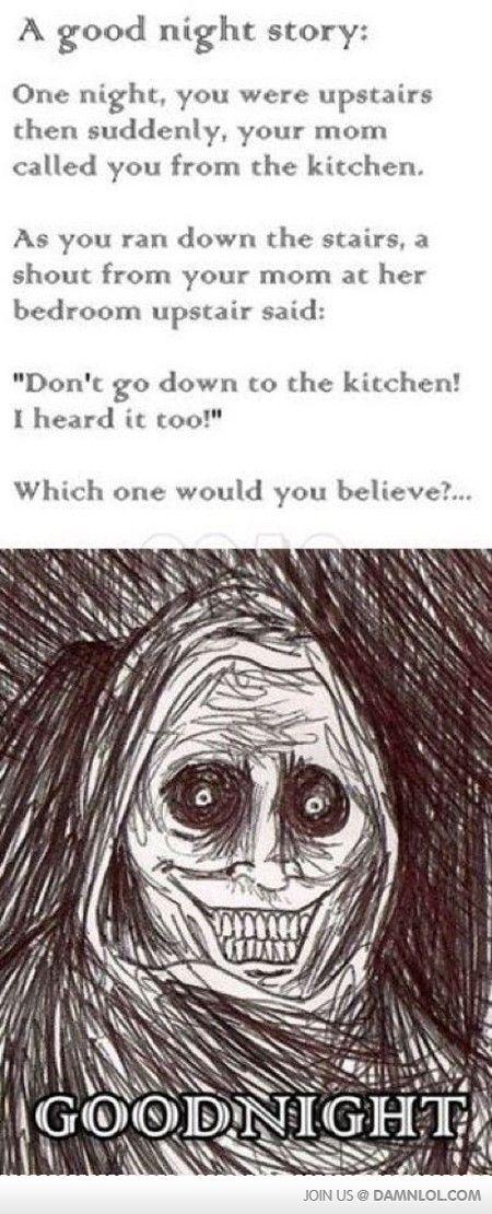 Hahaaaa!! Scrry!!!