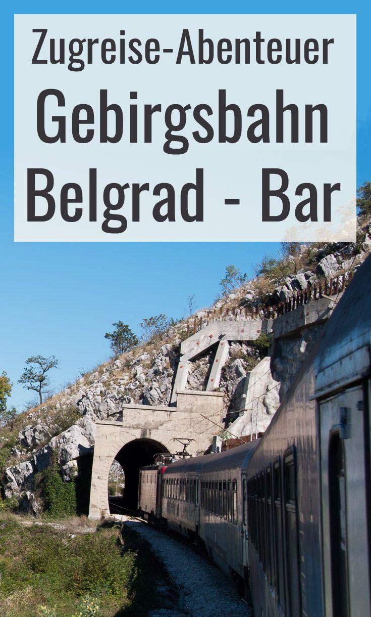 Gebirgsbahn Mit Dem Zug Von Belgrad Nach Bar Reisen Zugreisen