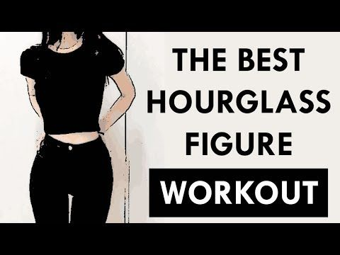 How To Get An Hourglass Figure: 4 Exercises For A Curvy Body