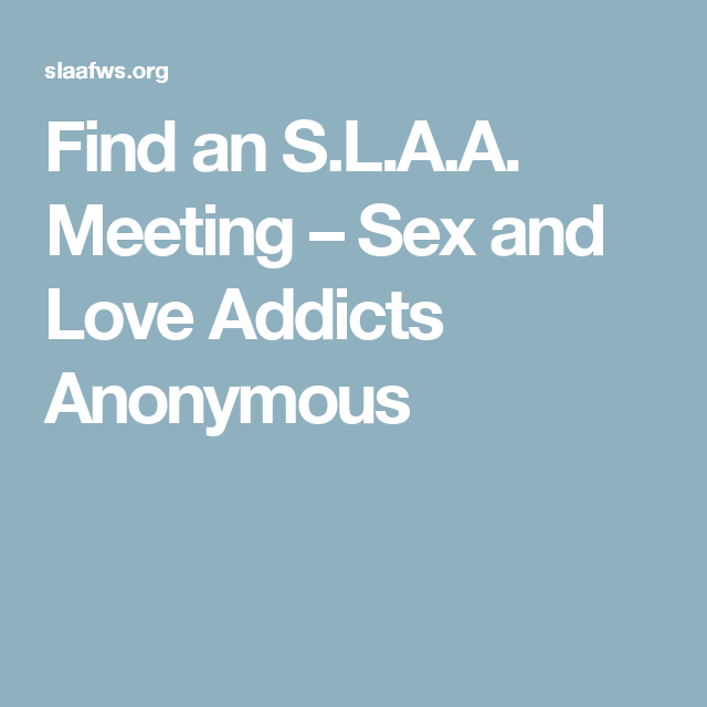 Sex love addicts anonymous meetings