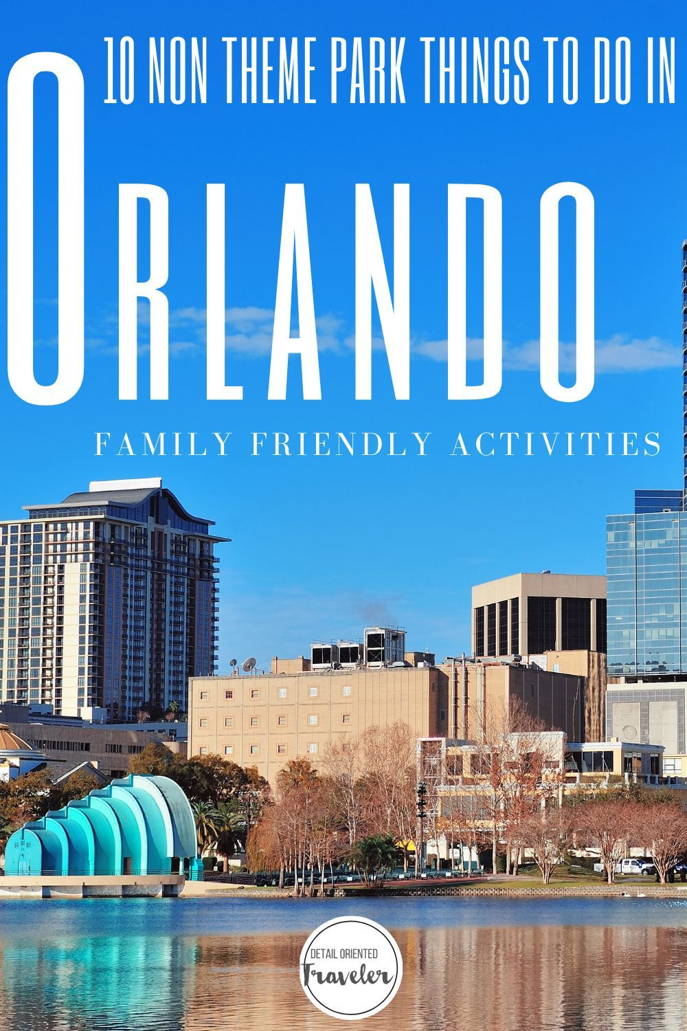 Family Friendly Things To Do In Orlando Other Than Theme Parks Detail Oriented Traveler Orlando Travel Best Family Vacation Destinations Family Friendly Travel