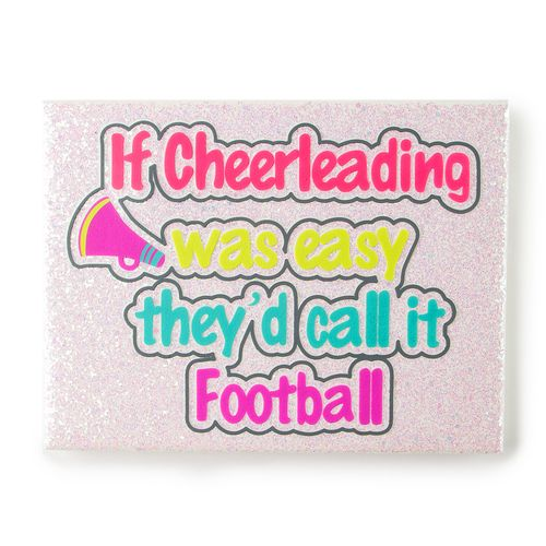 If Cheerleading Was Easy They D Call It Football Glitter Wall Canvas Claire S Lol Love It Cheer Quotes Glitter Wall Cheerleading