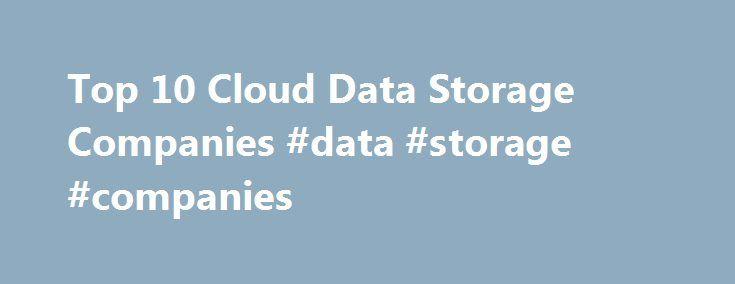 Top 10 Cloud Data Storage Companies Http