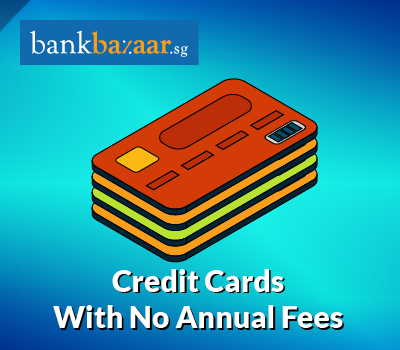 Find The Best Credit Card In Singapore Who Doesn T Have Annual Fees On It Enjoy Comparing Small Business Credit Cards Business Credit Cards Best Credit Cards