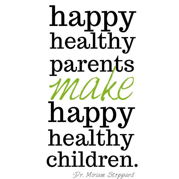 Happy Healthy Parents Make Happy Healthy Children Thank God Both Of