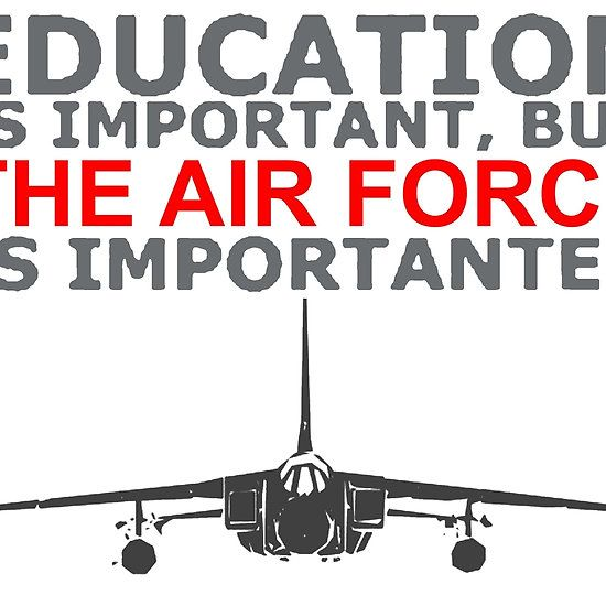 Education Is Important But The Air Force Is Importanter! T Shirts, Stickers, Mugs and Bags
