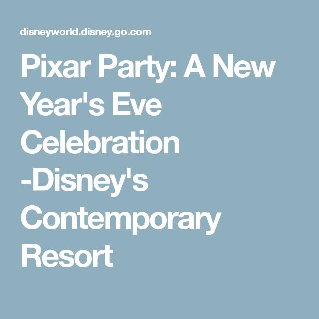Pixar Party A New Year S Eve Celebration Disney S Contemporary Resort Pixar Party Disney Contemporary Resort Contemporary Resort