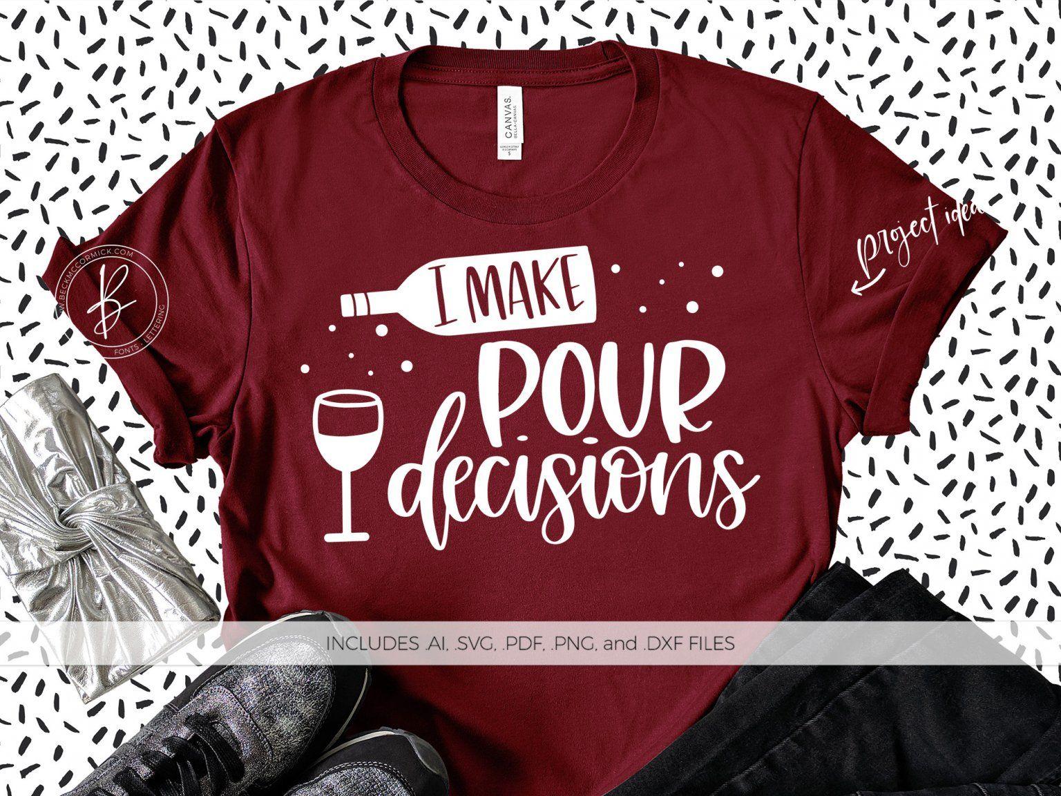 I Make Pour Decisions Svg Beck Mccormick In 2020 Hand Lettered Svg Lettering Design Svg