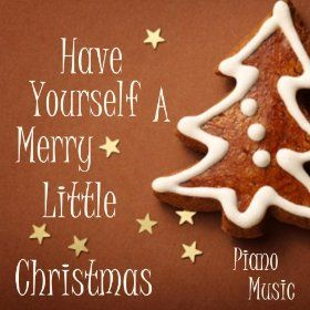 Music Lyrics Have Yourself A Merry Little Christmas Christmas Piano Merry Little Christmas Christmas Piano Music