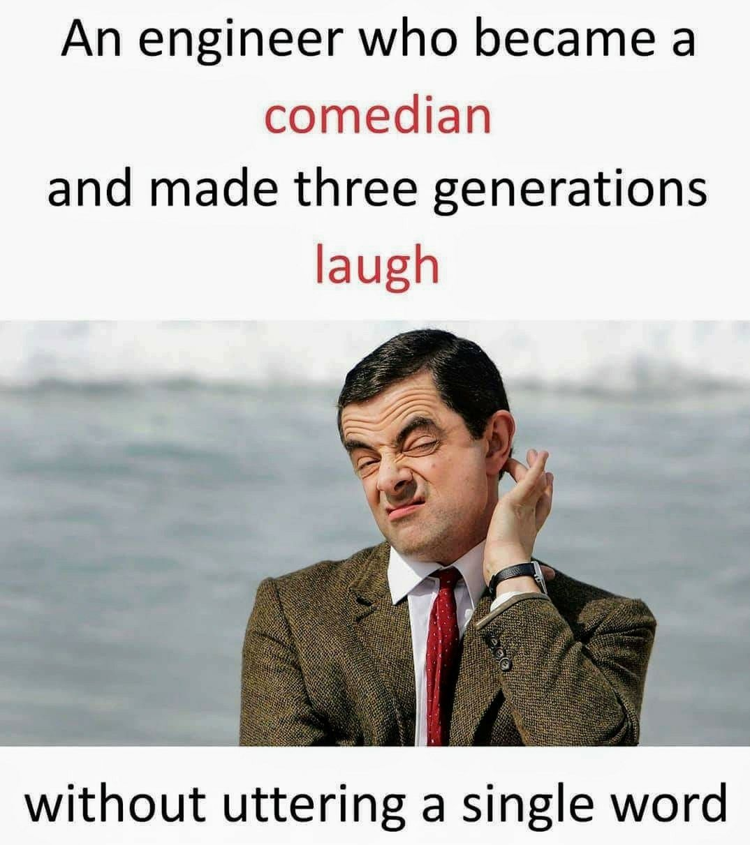 Nd He Is The Most Comedian Ever Mr Bean I Just Love Watching His Episodes No Matter How Old I Am Mr Bean Quotes Good Thoughts Quotes Mr Bean Funny