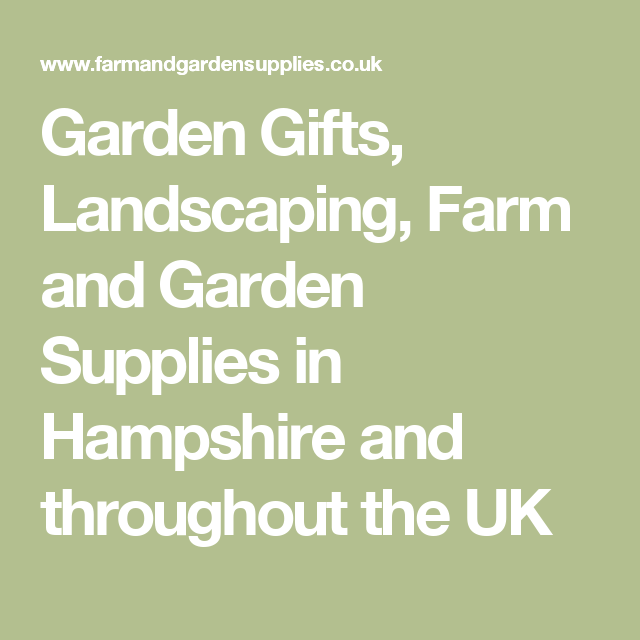 Garden Gifts, Landscaping, Farm And Garden Supplies In Hampshire And  Throughout The UK