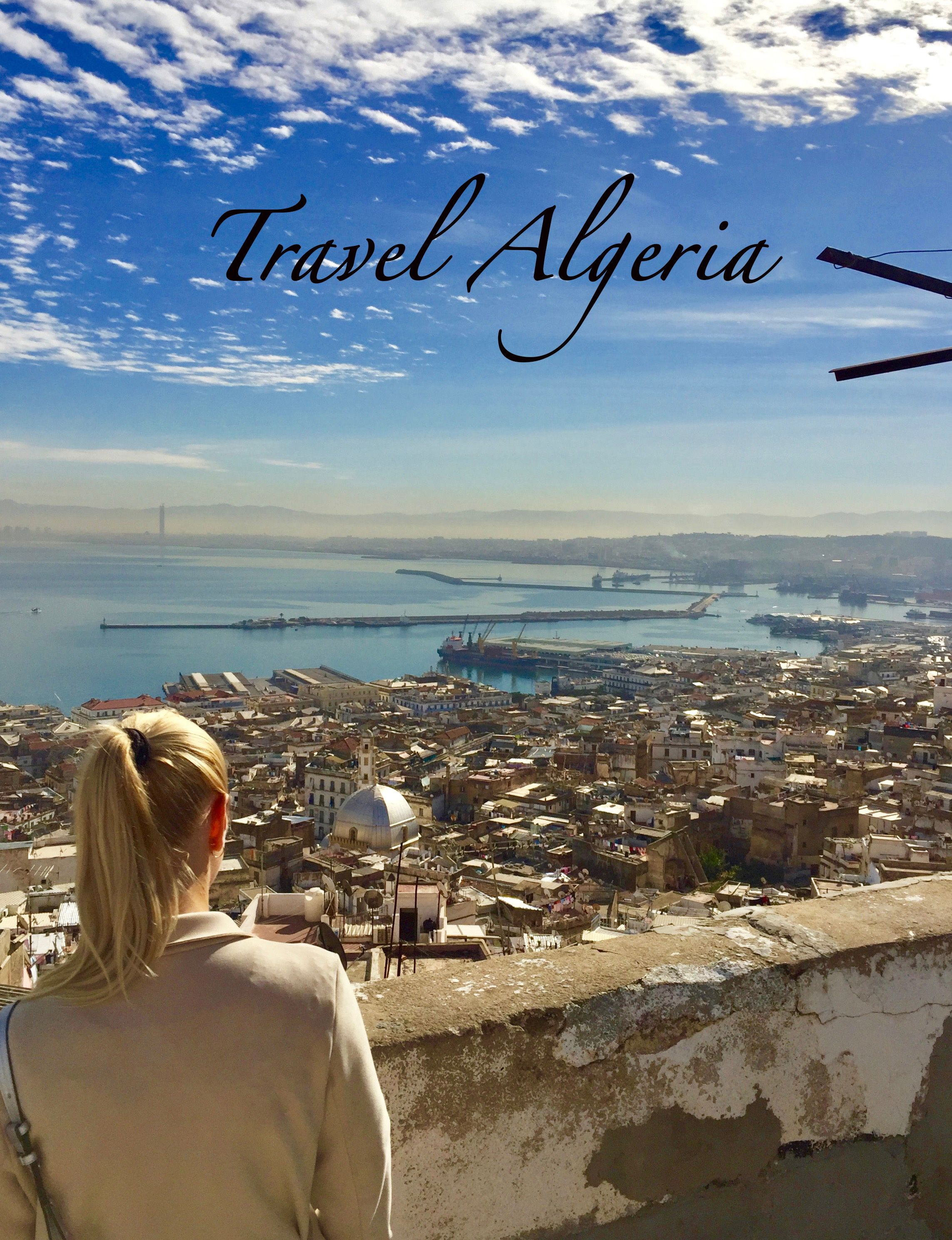 Travel Algeria Urlaub Reisen Afrika Reisen Exotische Orte