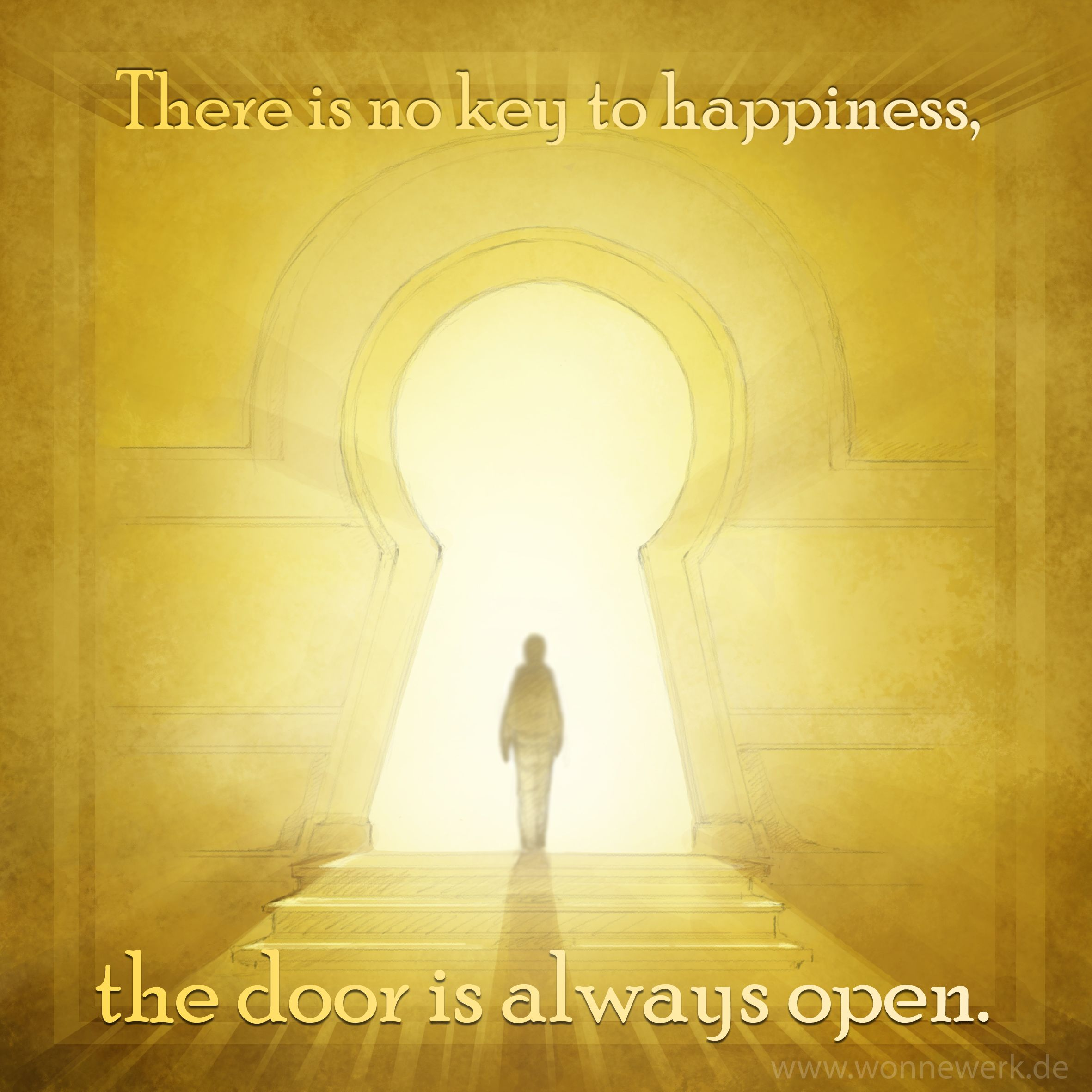 There Is No Keay To Happiness, The Door Is Always Open. Quote, Zitat ·  Always QuotesAnti StressThe ...