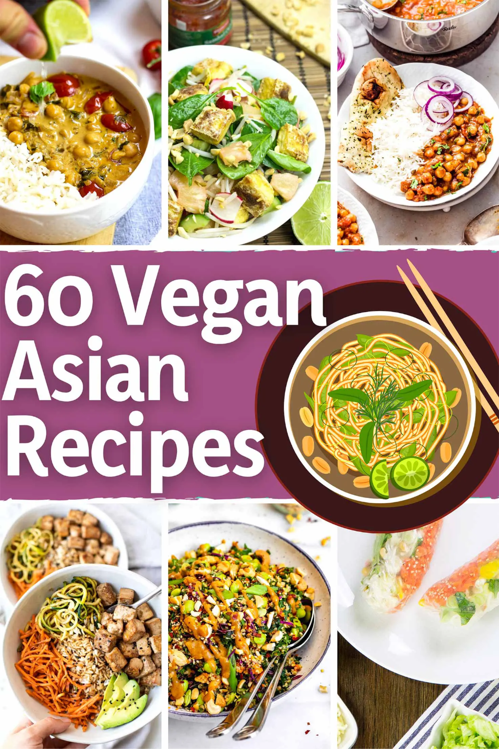60 Vegan Asian Recipes Find Your New Favorite Recipe In 2021 Vegan Asian Recipes Asian Recipes Asian Vegetarian Recipes