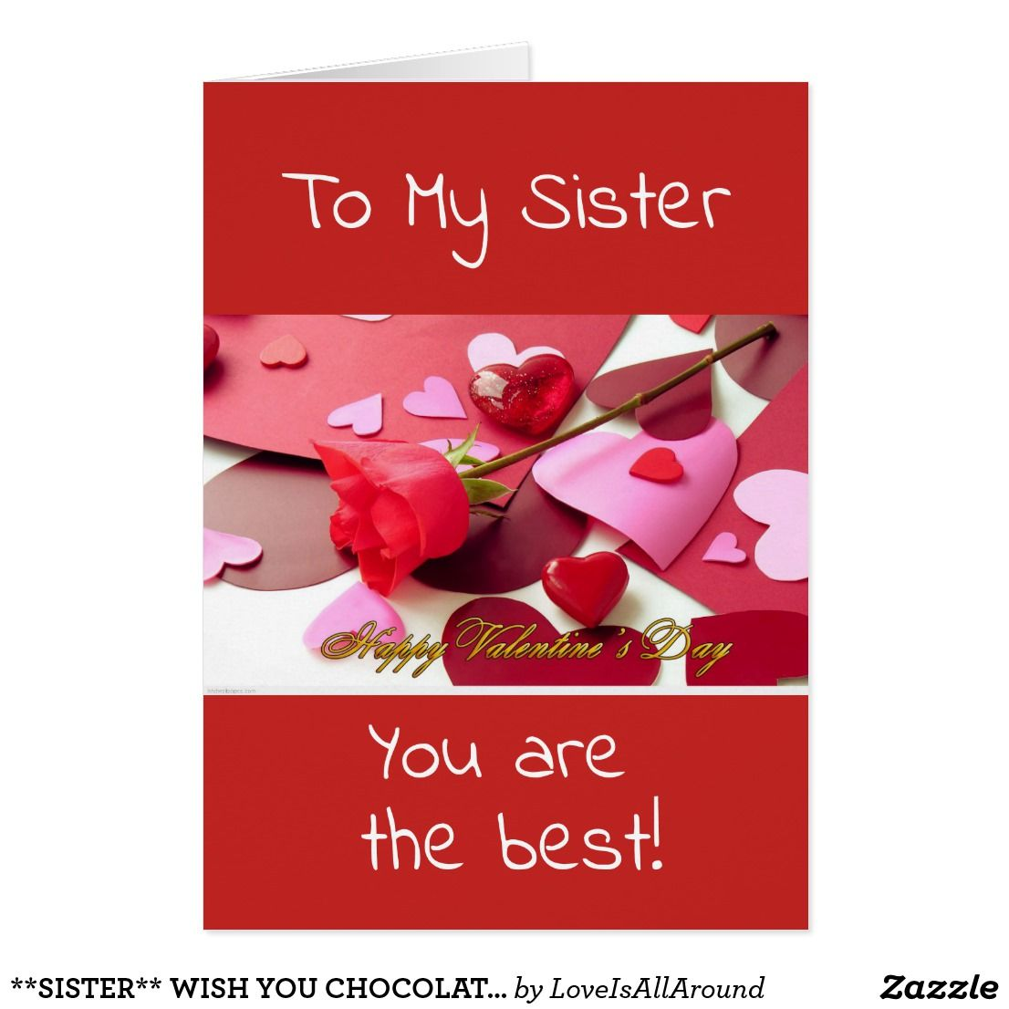Sister wish you chocolates and love valentine card greeting sister wish you chocolates and love valentine card m4hsunfo
