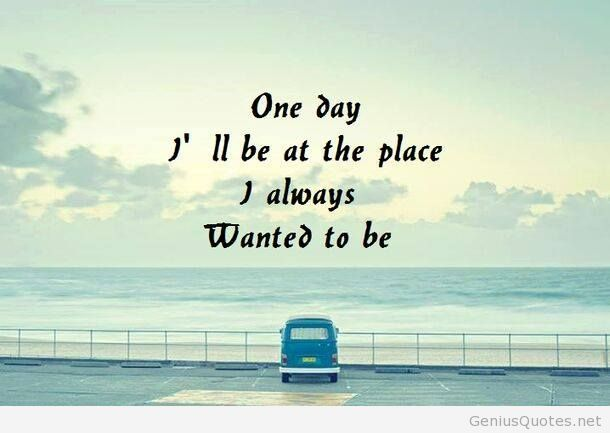 One Day I Ll Be There Quote Quotes Quotes Best Quotes Sayings
