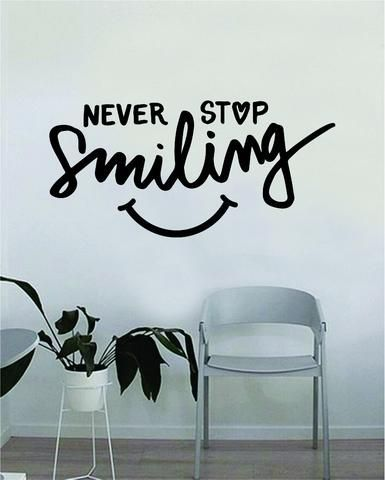 Never Stop Smiling Quote Beautiful Design Decal Sticker Wall Vinyl Decor Living Room Bedroom Art Simple Cute Travel Good Vibes Positive Happiness Smile Cursive Girls Teen