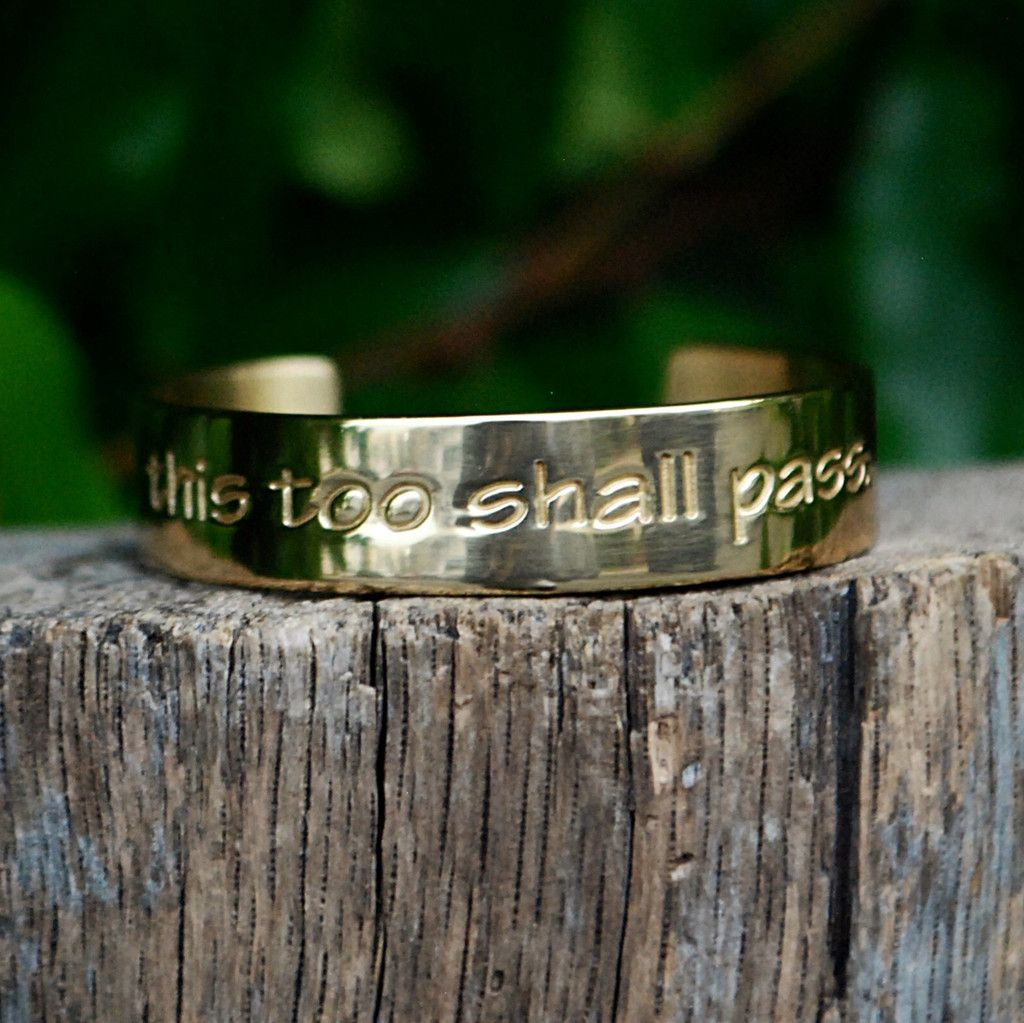 Engraved Quote This Too Shall Pass Gold – Rustic Cuff