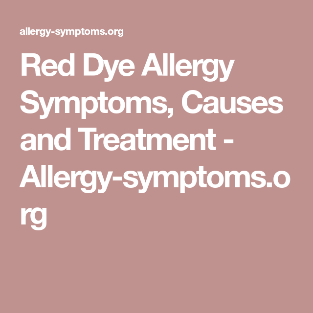 Red Dye Allergy Symptoms, Causes and Treatment | Red 40 | Allergy ...