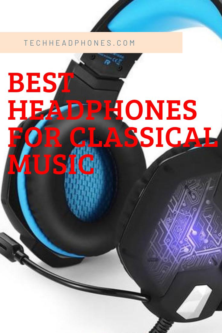 Best Headphones For Classical Music Best Headphones Headphones Classical Music