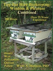 200 Top-Bar Hive Beekeeping: Wisdom and Pleasure Combined ...