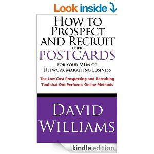 How to Prospect and Recruit using Postcards for your MLM or Network Marketing Business The Low cost Prospecting and Recruiting T...