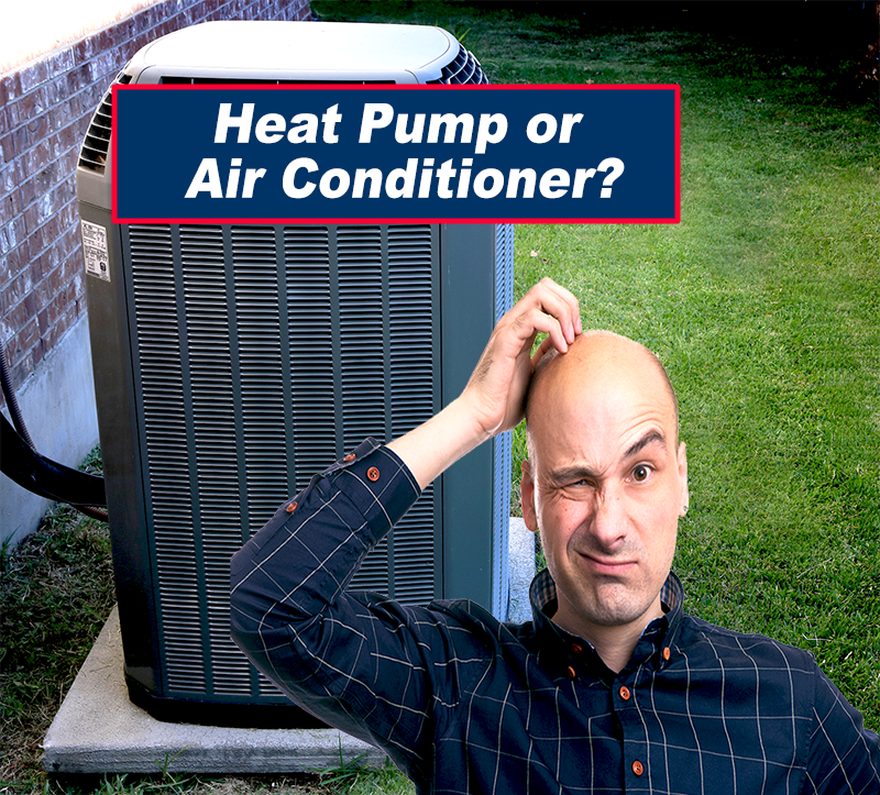 Heat Pump vs Air Conditioner Is there a Difference