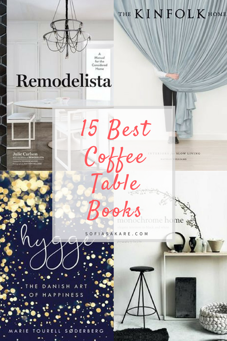 15 Best Coffee Table Books Beautiful Inside And Outside Best Coffee Table Books Cool Coffee Tables Coffe Table Decor