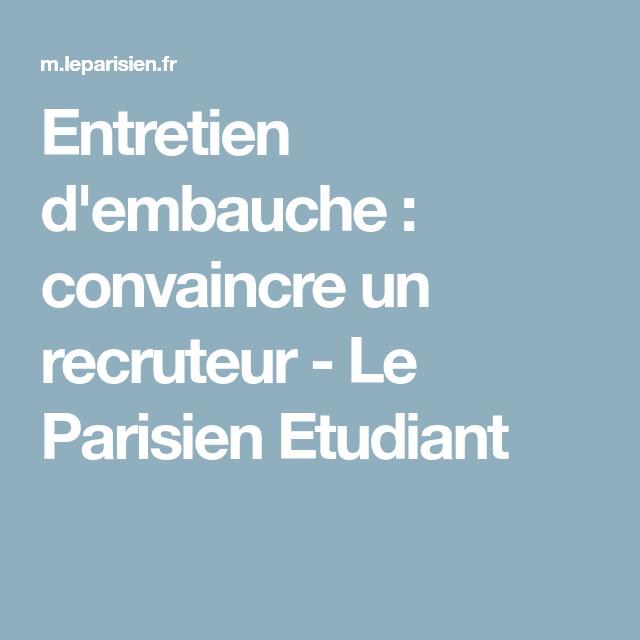 Entretien D Embauche Convaincre Un Recruteur Le Parisien