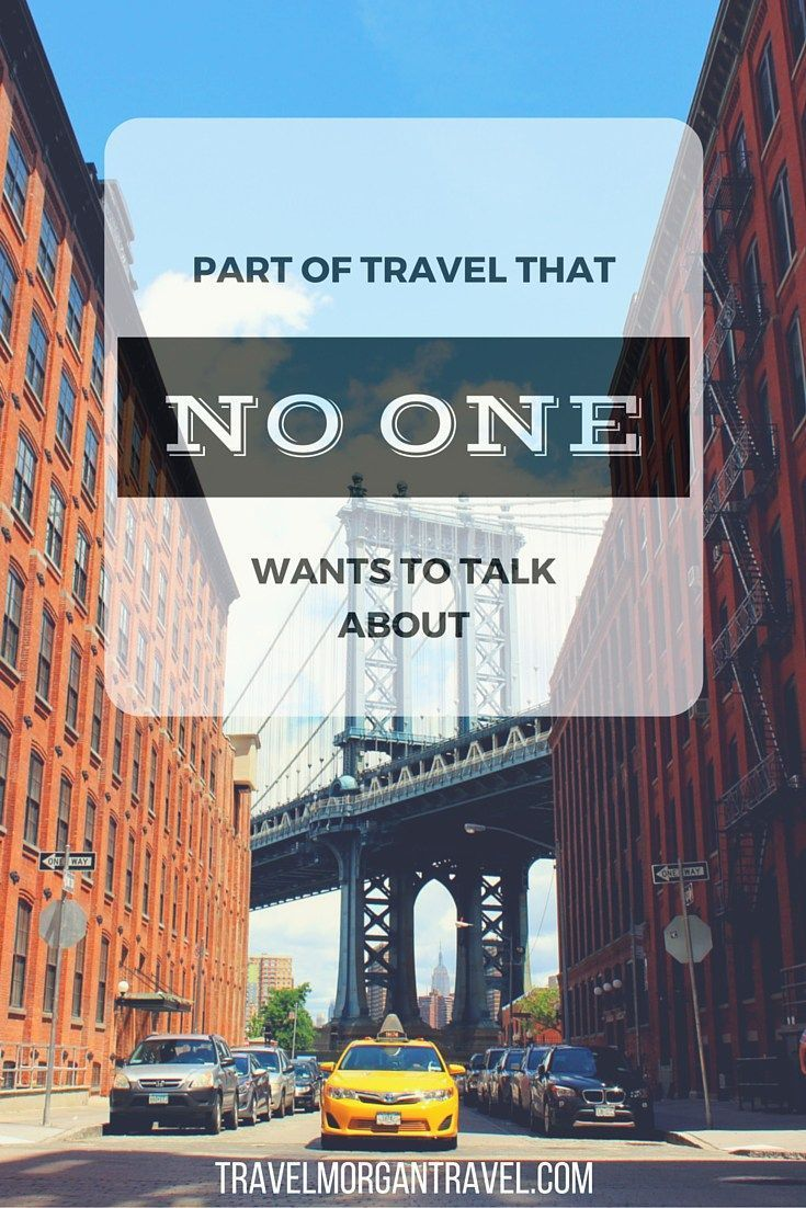 There is a part of travel that not many people will talk about.