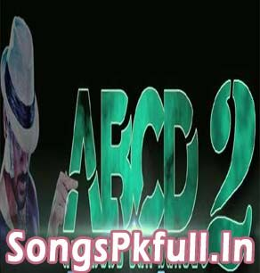Abcd 2 Hindi Movie Mp3 Songs Download Any Body Can Dance 2 Mp3 Song Download Hindi Movie Song Bollywood Movie Songs