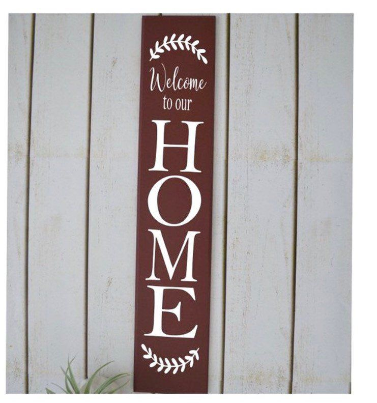 Welcome To Our Home Sign Wood Sign Custom Sign Farmhouse Decor Front Door Sign Front Porch Sign Vertical Sign Home Decor Entryway Porch Signs Wooden Welcome Signs Front Door Signs
