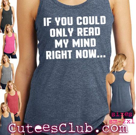 If you could only read my mind right now. Womens by CuteesClub
