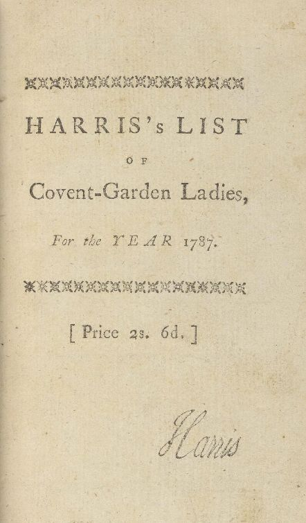 Harris 39 s list of covent garden ladies or man of pleasure 39 s kalender for the year 1787 for Harris s list of covent garden ladies