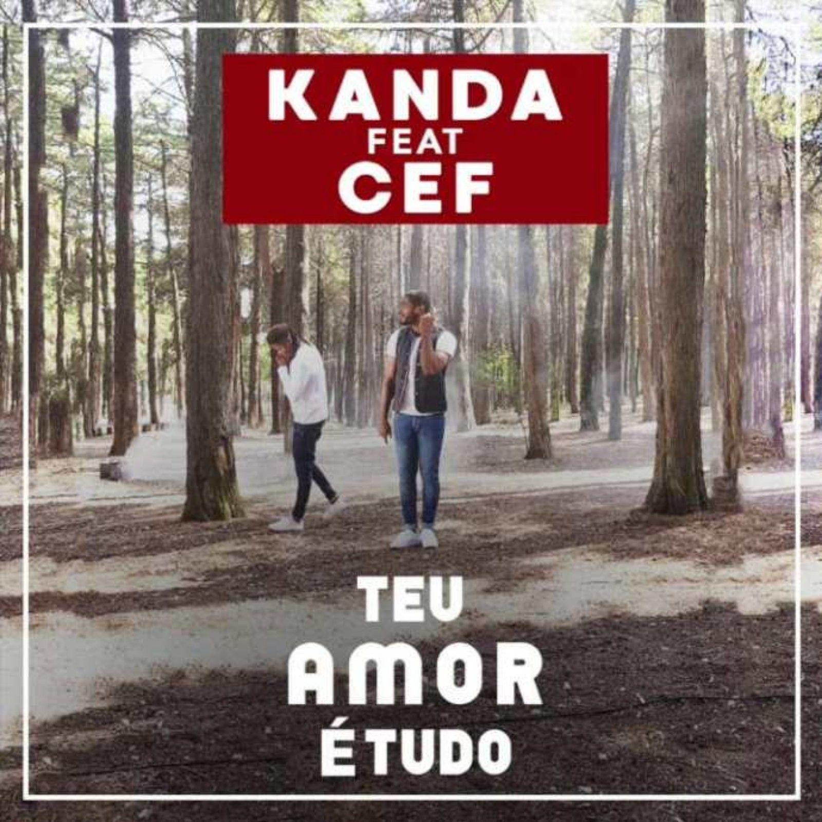 Kanda Feat Cef Teu Amor E Tudo Prod Mad Super Star 2019 Com