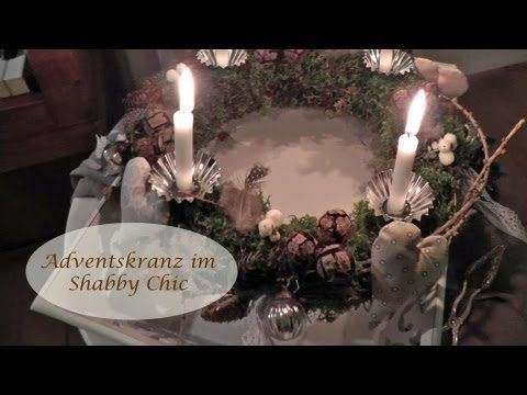 adventskranz schm cken shabby chic youtube adventskr nze natur advent kranz und weihnachten. Black Bedroom Furniture Sets. Home Design Ideas