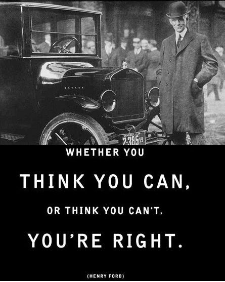 Henry Ford Whether You Think You Can Or Think You Can T You Re