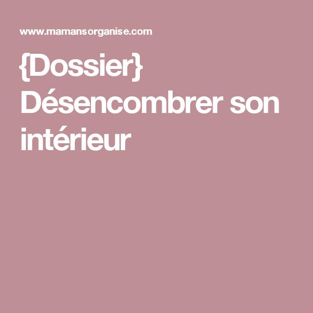 Dossier Desencombrer Son Interieur Desencombrer Dossier Et Interieur