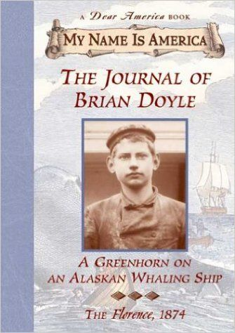 Journal Of A Boy On An Al: Greenhorn on an Alaskan Whaling Ship, The, Florence, 1874 (My Name Is America): Jim Murphy: 9780439078146: Amazon.com: Books