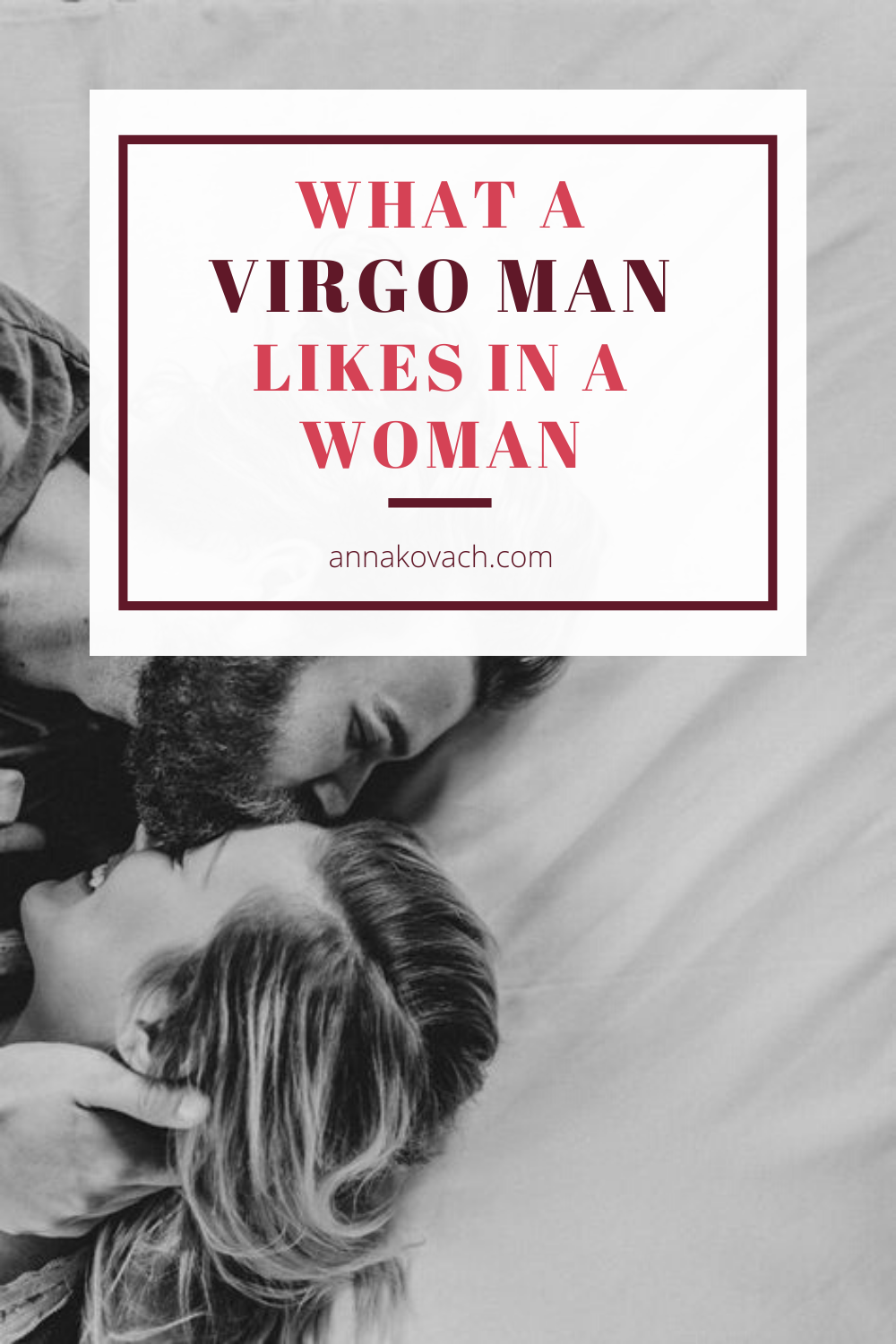 What a Virgo Man Likes In a Woman - Its Not What You
