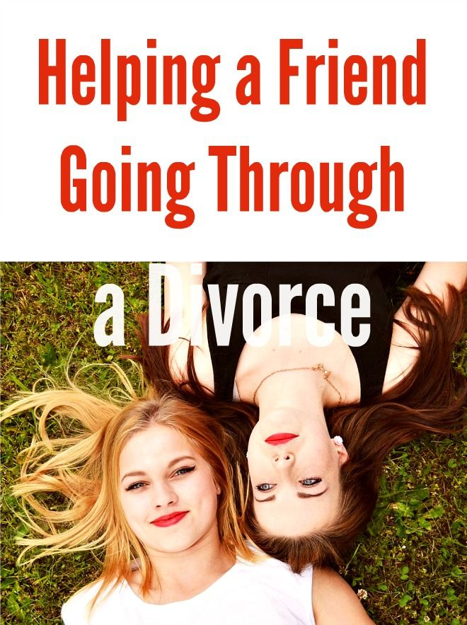 How to support a friend going through divorce