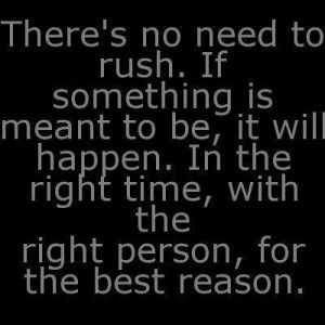 And If Something Is Not Meant To Happen Then It Just Never Will I