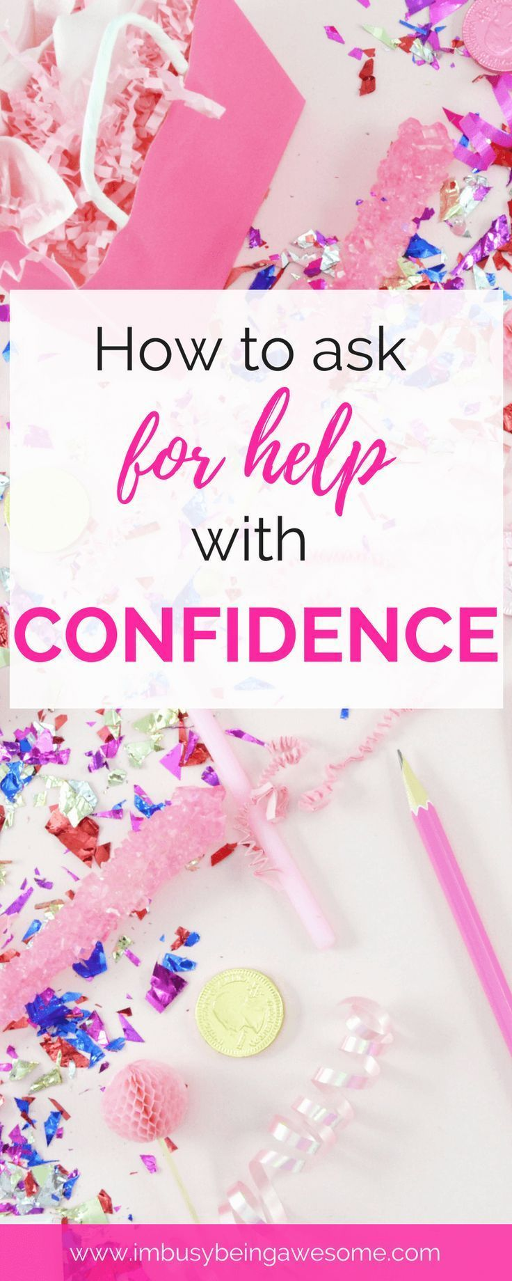 How to Ask For Help With Confidence Ask for help, Self