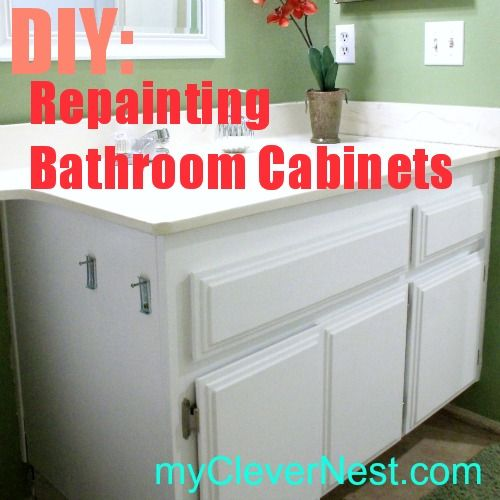 How To Refinish Kitchen Cabinets Yourself: Clever Nest: Repainting Bathroom Cabinets- Easy And CHEAP