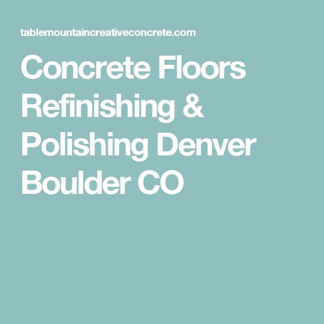 Concrete Floors Refinishing & Polishing Denver Boulder CO