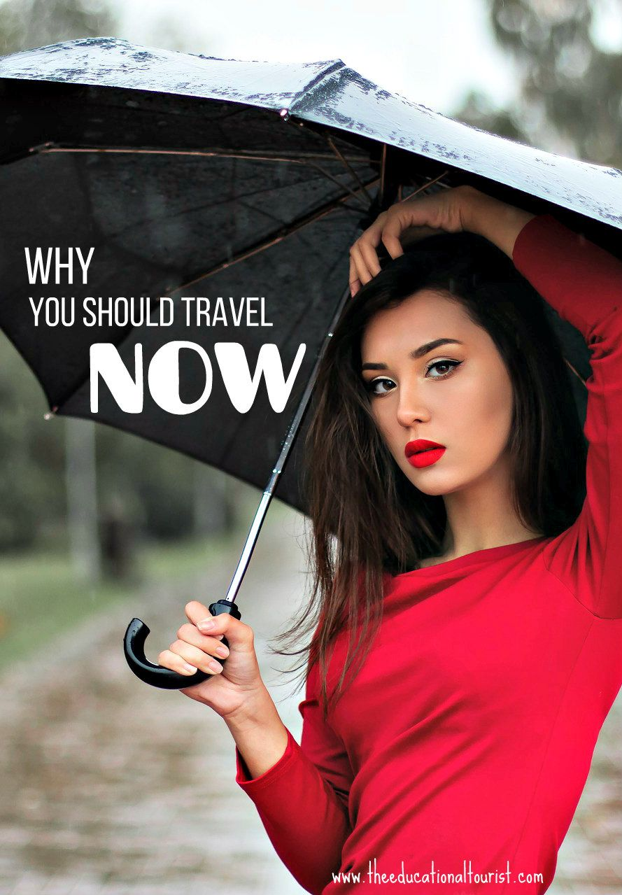 Reasons to travel now - don't wait! http://theeducationaltourist.com/time-to-travel/